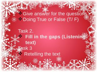 Task 1 Give answer for the questions Doing True or False (T/ F) Task 2. Fill