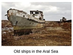 Old ships in the Aral Sea