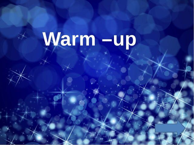 Warm –up