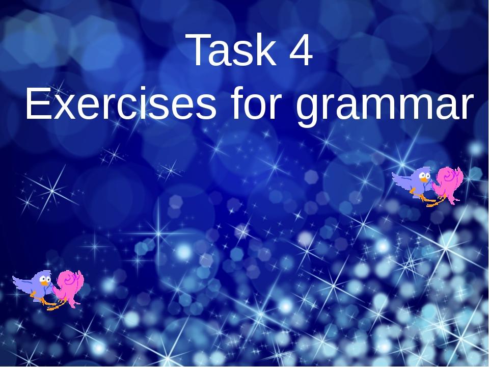 Task 4 Exercises for grammar