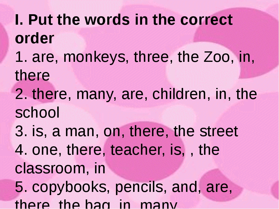 I. Put the words in the correct order 1. are, monkeys, three, the Zoo, in, th...