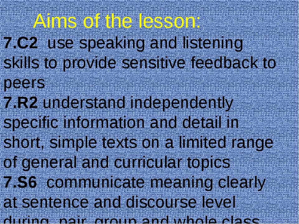 Aims of the lesson: 7.C2 use speaking and listening skills to provide sensi...