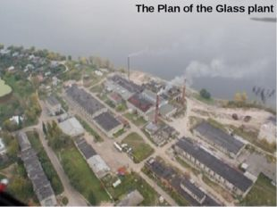 The Plan of the Glass plant