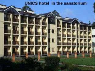 UNICS hotel in the sanatorium