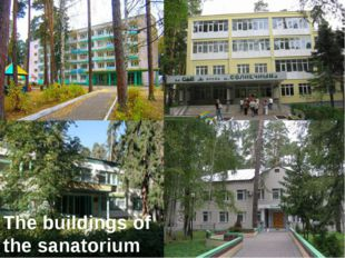 The buildings of the sanatorium