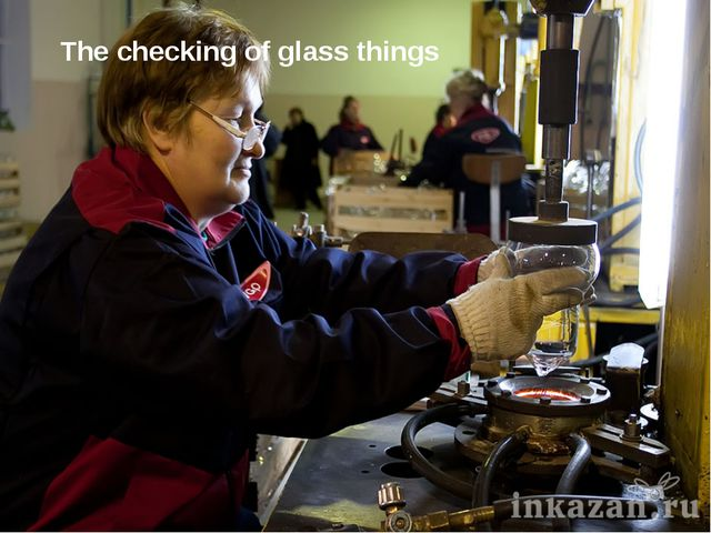 The checking of glass things