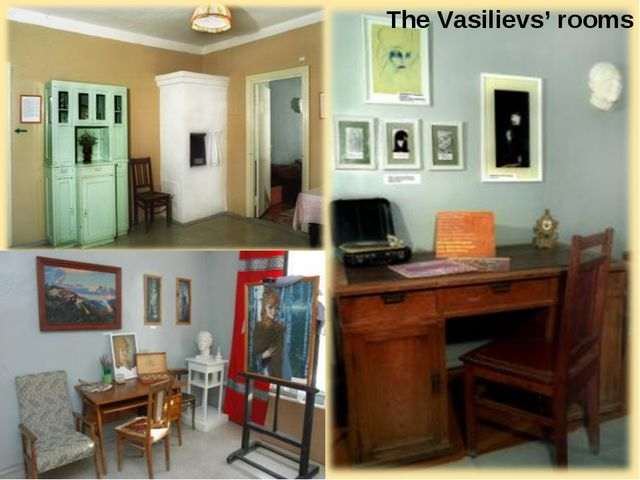 The Vasilievs' rooms