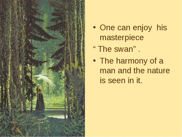 "One can enjoy his masterpiece "" The swan"" . The harmony of a man and the natu..."