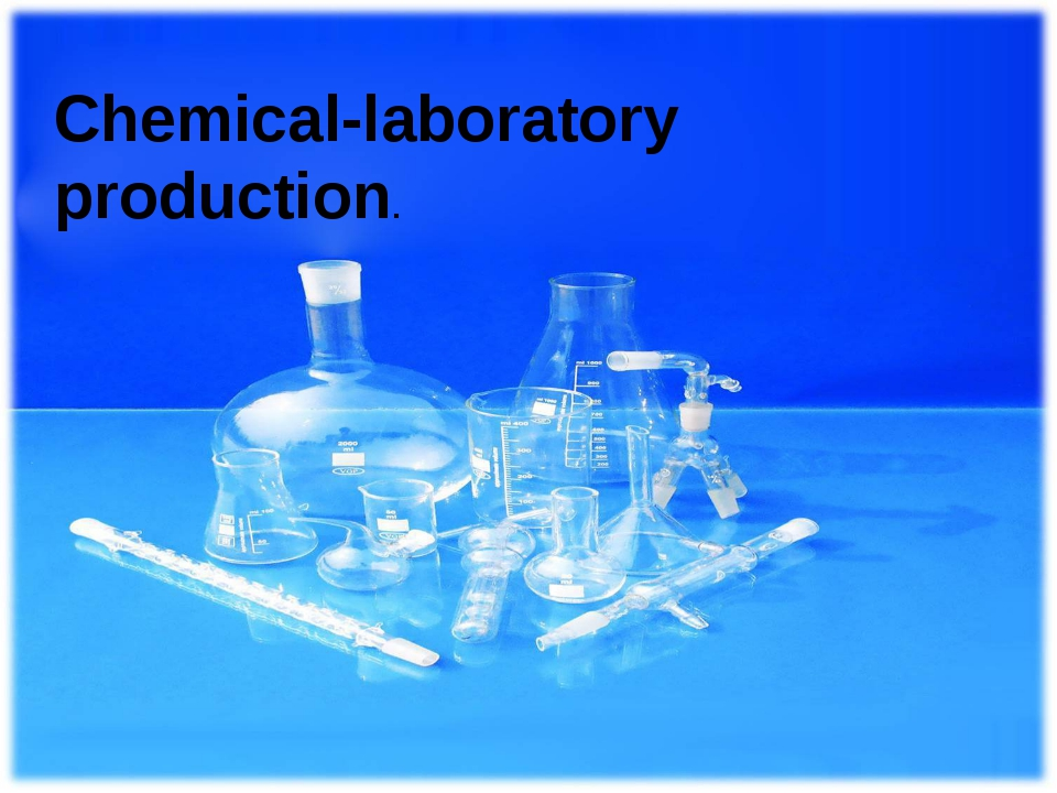 Chemical-laboratory production.