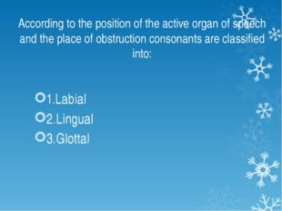 According to the position of the active organ of speech and the place of obst