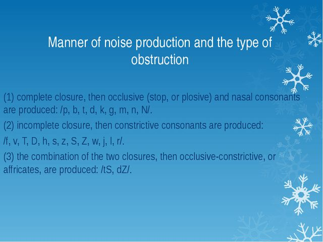 Manner of noise production and the type of obstruction (1) complete closure,...
