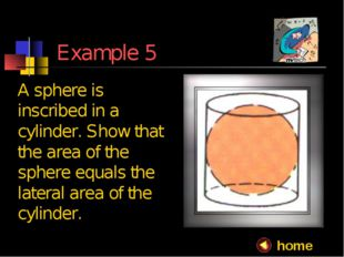 Example 5 A sphere is inscribed in a cylinder. Show that the area of the sph