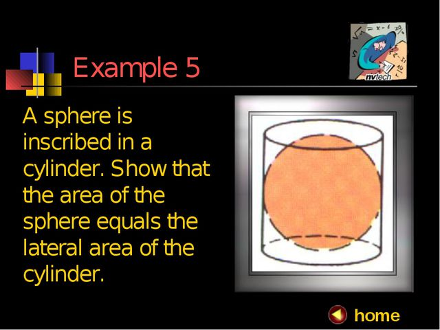 Example 5 A sphere is inscribed in a cylinder. Show that the area of the sph...