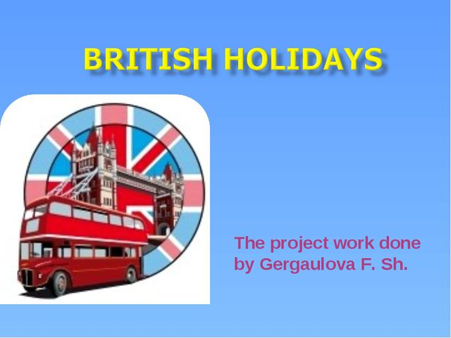 The project work done by Gergaulova F. Sh.