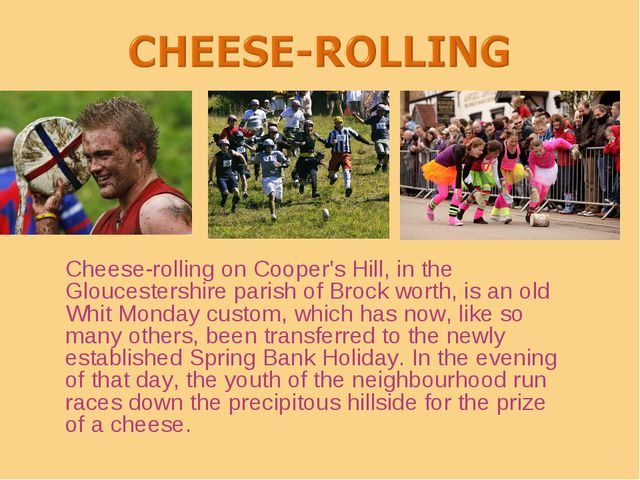 Сheese-rolling on Cooper's Hill, in the Gloucestershire parish of Brock worth...