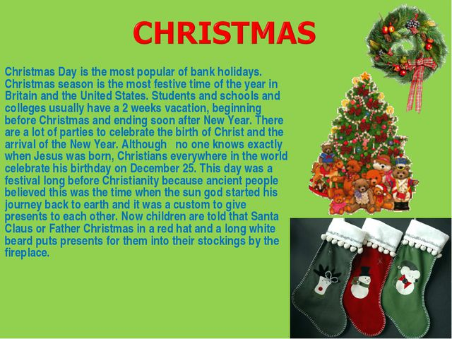 Christmas Day is the most popular of bank holidays. Christmas season is the...
