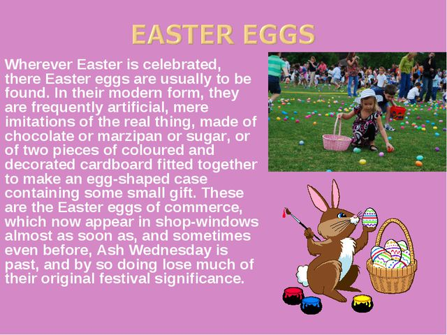 Wherever Easter is celebrated, there Easter eggs are usually to be found. In...