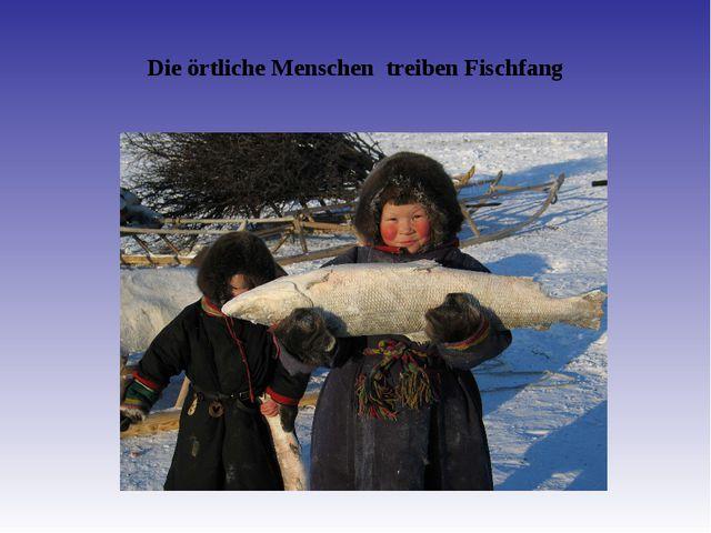 Die örtliche Menschen treiben Fischfang