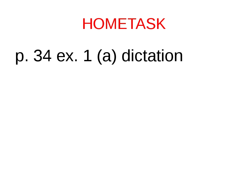 HOMETASK p. 34 ex. 1 (a) dictation