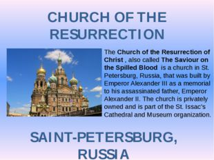 CHURCH OF THE RESURRECTION SAINT-PETERSBURG, RUSSIA TheChurch of the Resurre