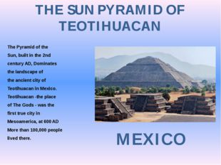 THE SUN PYRAMID OF TEOTIHUACAN MEXICO The Pyramid of the Sun, built in the 2n