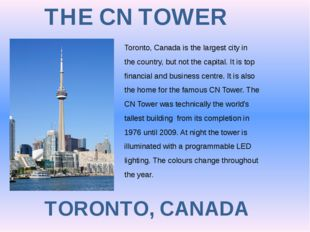 THE CN TOWER TORONTO, CANADA Toronto, Canada is the largest city in the count