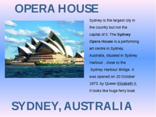 OPERA HOUSE SYDNEY, AUSTRALIA Sydney is the largest city in the country but n