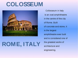 ROME, ITALY COLOSSEUM   Collosseum in Italy is an oval amphitheatre in the ce