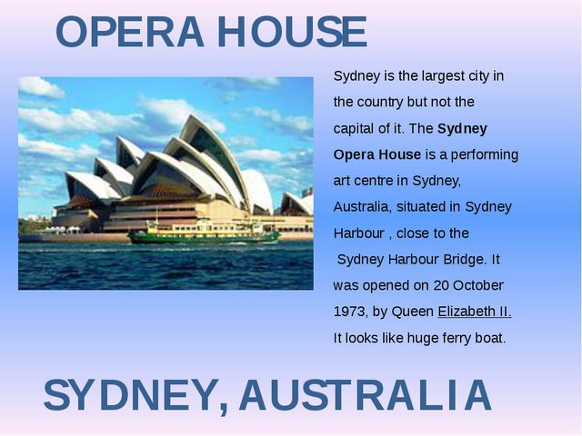 OPERA HOUSE SYDNEY, AUSTRALIA Sydney is the largest city in the country but n...