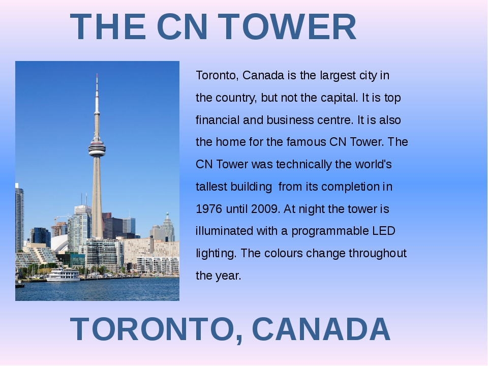 THE CN TOWER TORONTO, CANADA Toronto, Canada is the largest city in the count...