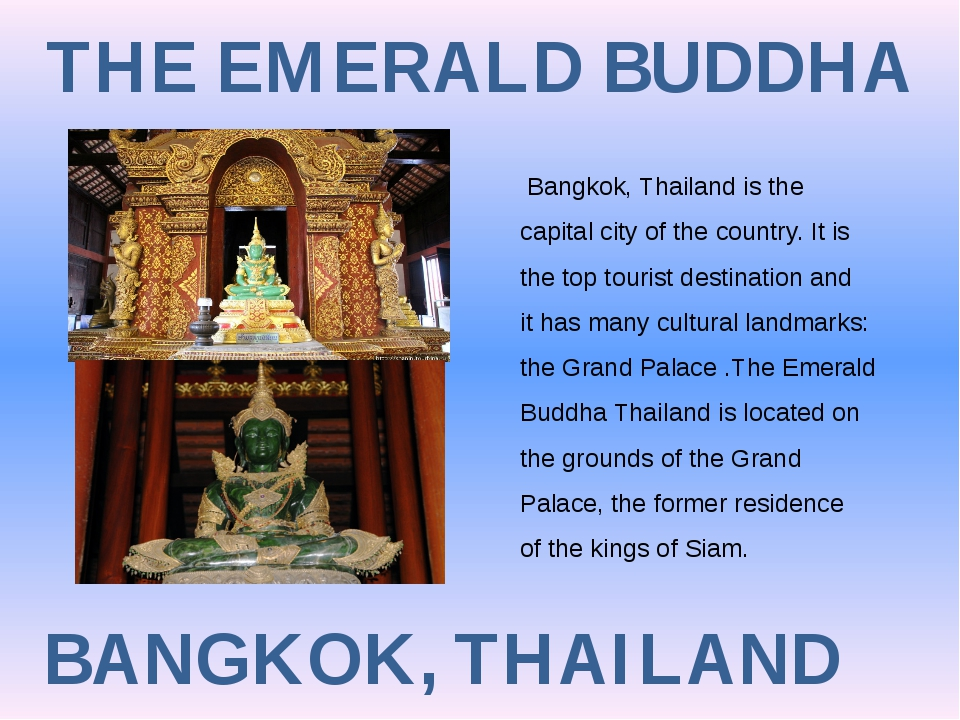THE EMERALD BUDDHA BANGKOK, THAILAND Bangkok, Thailand is the capital city of...