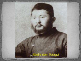 Abai's son Turagul