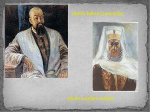Abai's mother Ulzhan Abai's father Qunanbay