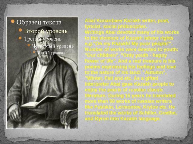 Abai Kunanbaev Kazakh writer, poet, lyricist, social philosopher. Writings Ab...