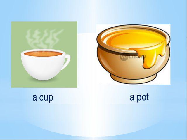 a cup a pot