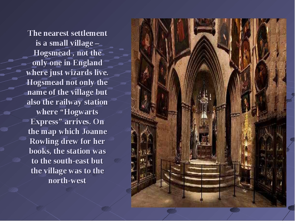 The nearest settlement is a small village – Hogsmead , not the only one in En...