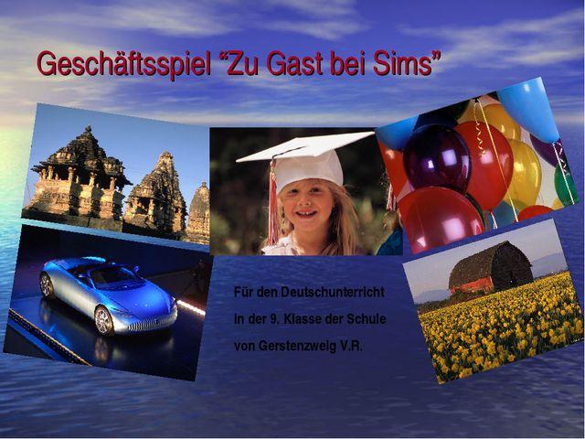 """Geschäftsspiel """"Zu Gast bei Sims"""" Für den Deutschunterricht in der 9. Klasse..."""