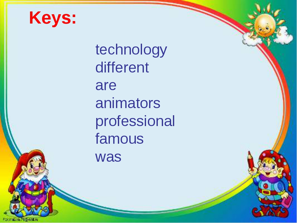 Keys: technology different are animators professional famous was