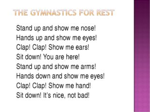 Stand up and show me nose! Hands up and show me eyes! Clap! Clap! Show me ear