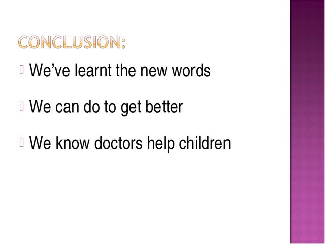 We've learnt the new words We can do to get better We know doctors help child...