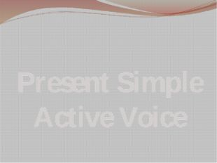 Present Simple Active Voice