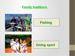 Family traditions Fishing Doing sport