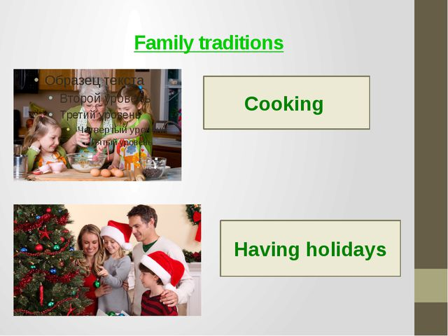 Family traditions Cooking Having holidays