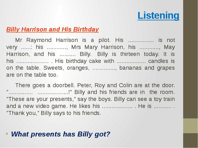 Listening Billy Harrison and His Birthday					 	Mr Raymond Harrison is a pilo...