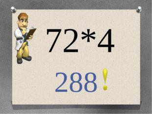 72*4 288