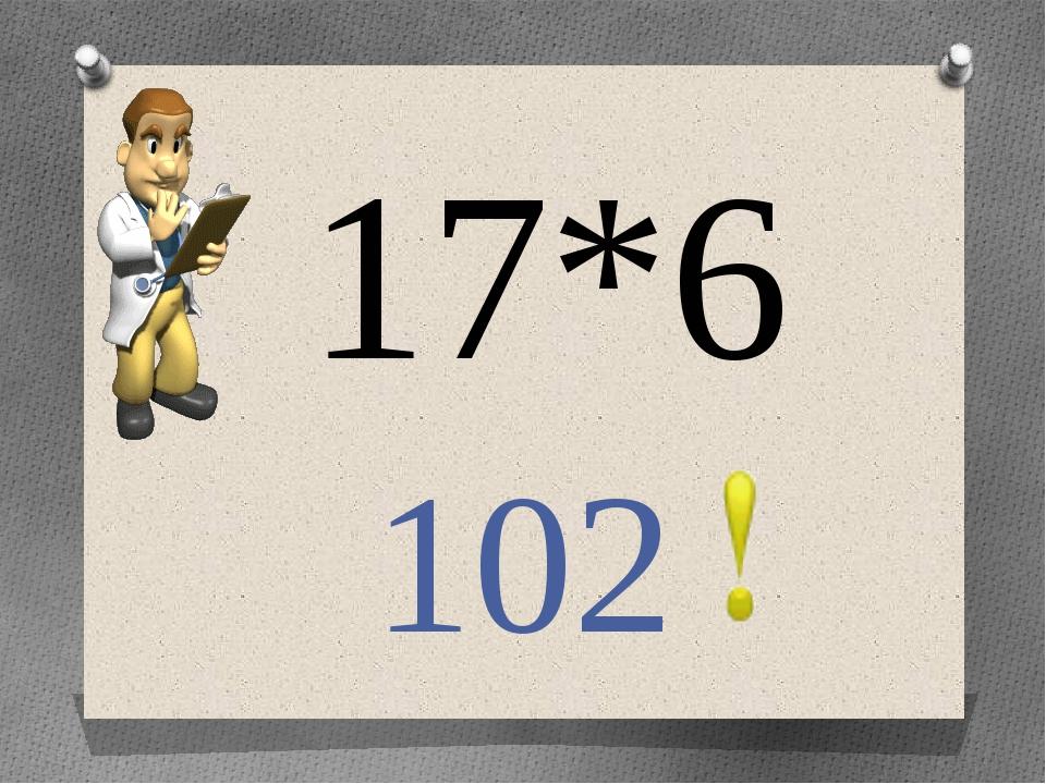 17*6 102