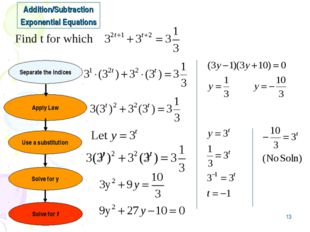 * Addition/Subtraction Exponential Equations Apply Law Use a substitution Sep