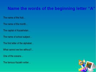 "Name the words of the beginning letter ""A"" The name of the fruit… The name o"