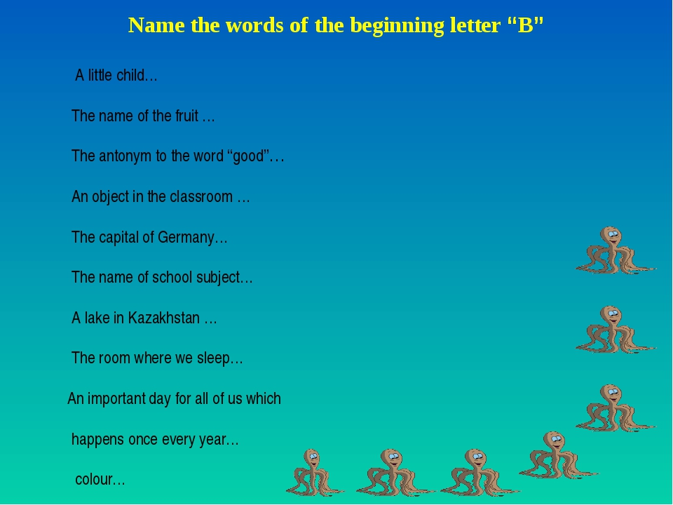 "Name the words of the beginning letter ""B"" A little child… The name of the f..."