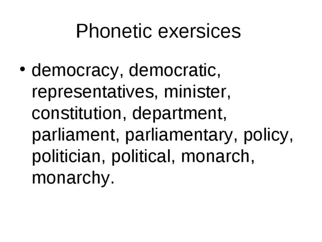 Phonetic exersices democracy, democratic, representatives, minister, constitu...